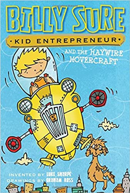 Billy Sure Kid Entrepreneur and the Haywire Hovercraft  Paperback