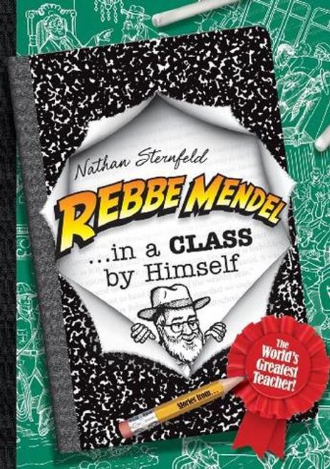 Rebbe Mendel #5: In A Class By Himself