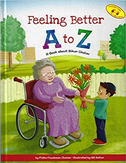Feeling Better A to Z - A Book about Bikur Cholim