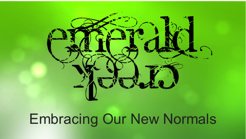 Embracing Our New Normal by Kim Evans of Emerald Creek