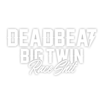Deadbeat Customs -  Big Twin Race Shit Vinyl Decal - White