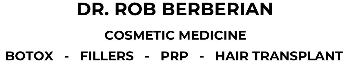 Dr. Rob Berberian                                                                                                                                               Botox - Fillers - PRP - Hair Transplant  424-744-3816