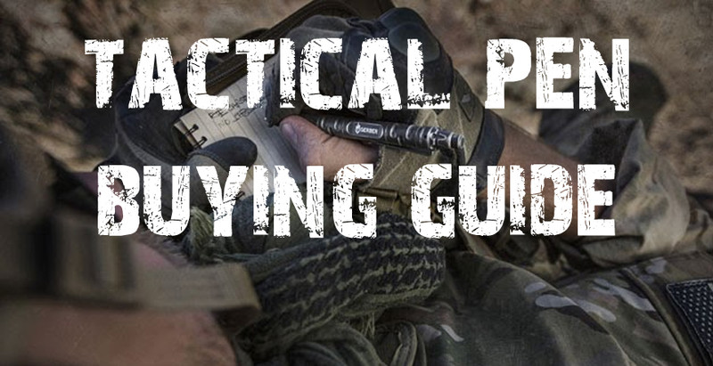  Tactical Pens – The Ultimate Buying Guide