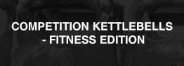 Competition Kettlebells - Fitness Edition