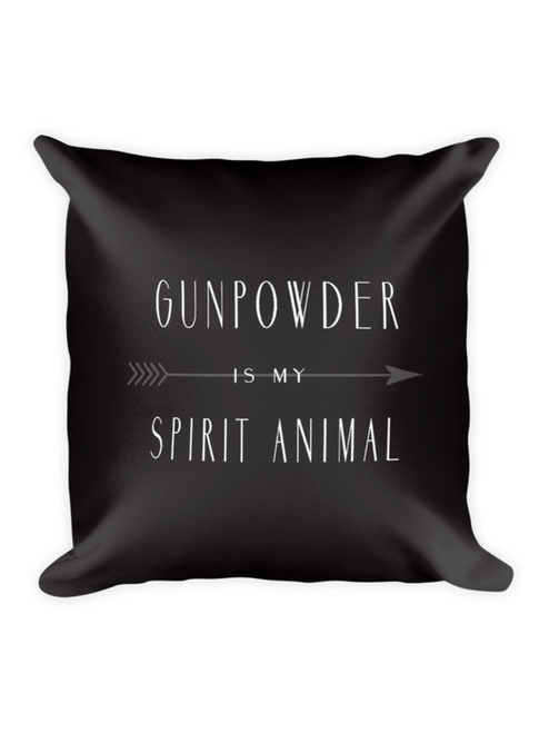 Gunpowder is my spirit animal charcoal pillow