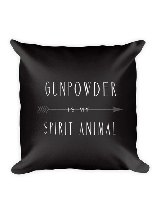 Gunpowder is my spirit animal charcoal pillow