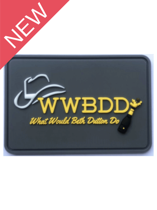 WWBDD What Would Beth Dutton Do PVC Patch with Glow in Dark highlight - NEW