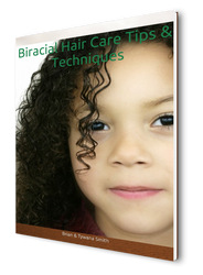 Biracial Hair Care Tips & Techniques- eBook