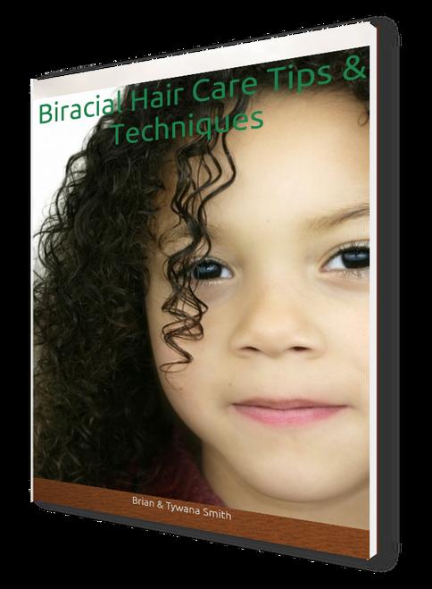 Biracial Hair Care Tips & Techniques- eBook