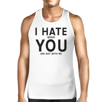 I Hate You Men's Cotton Tank Top Humorous Quote for Valentine's Day