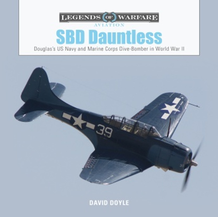 SBD Dauntless: Douglas's US Navy and Marine Corps Dive-Bomber in World War II