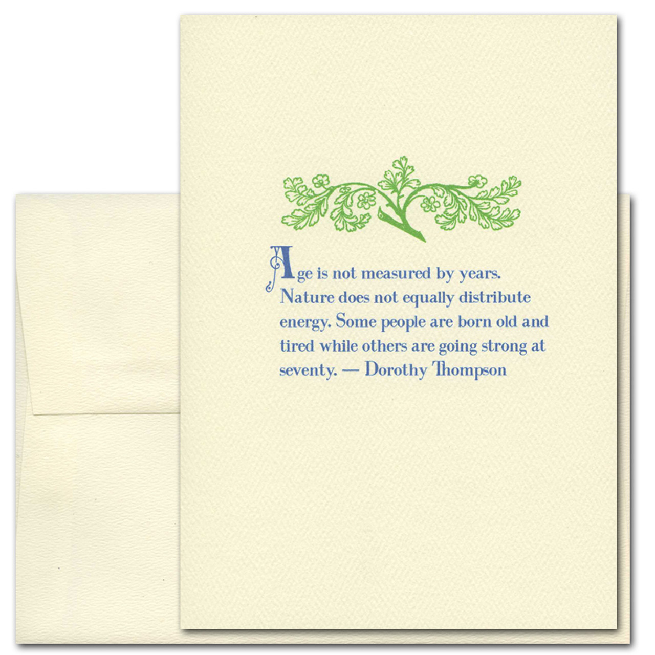 "Quotation Card ""Age Is Not Measured: Thompson"" Cover shows vintage illustration of a green leafy branch with a quote by Dorothy Thompson that reads: ""Age is not measured by years. Nature does not equally distribute energy. Some people are born old and tired while others are going strong at seventy."""