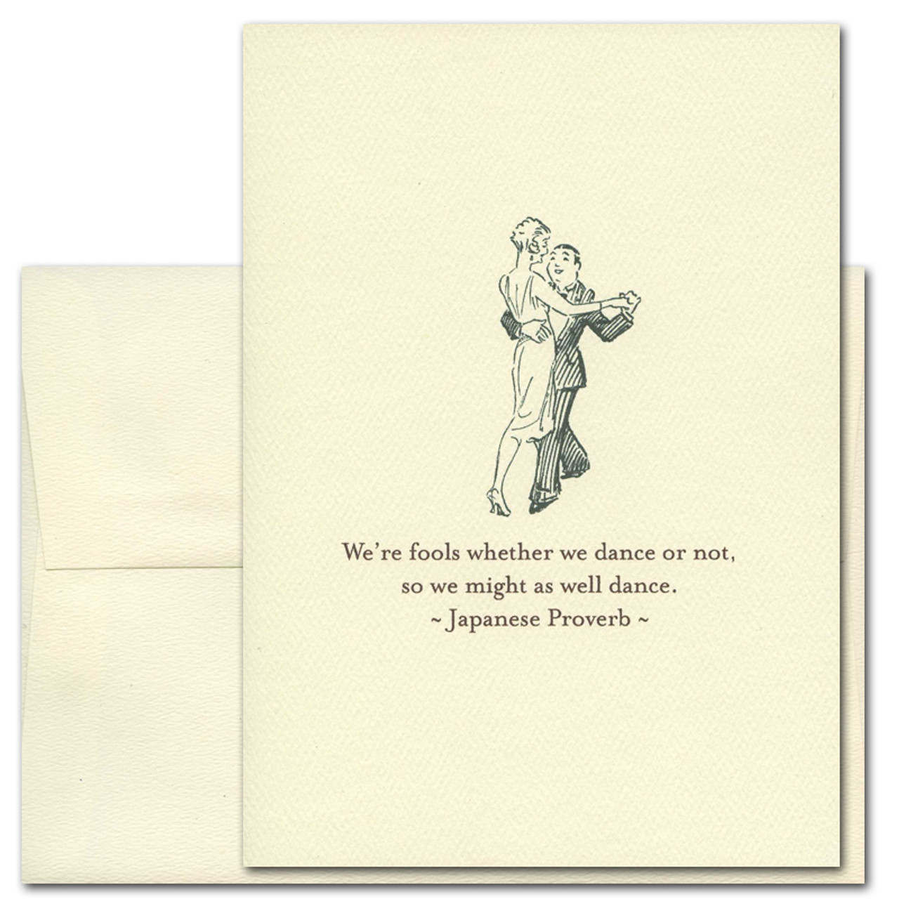 """Quotation Card """"Dance: Japanese Proverb"""" Cover shows old fashioned man and woman dancing with the Japanese Proverb: """"We're fools whether we dance or not, so we might as well dance."""""""