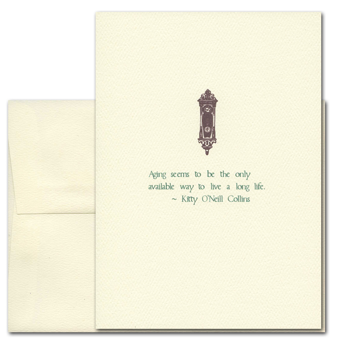 """Quotation Card """"Aging: Collins"""" Cover shows a vintage style grandmother clock with a quote from Kitty O'Neill Collins reading: """"Aging seems to be the only available way to live a long life."""""""