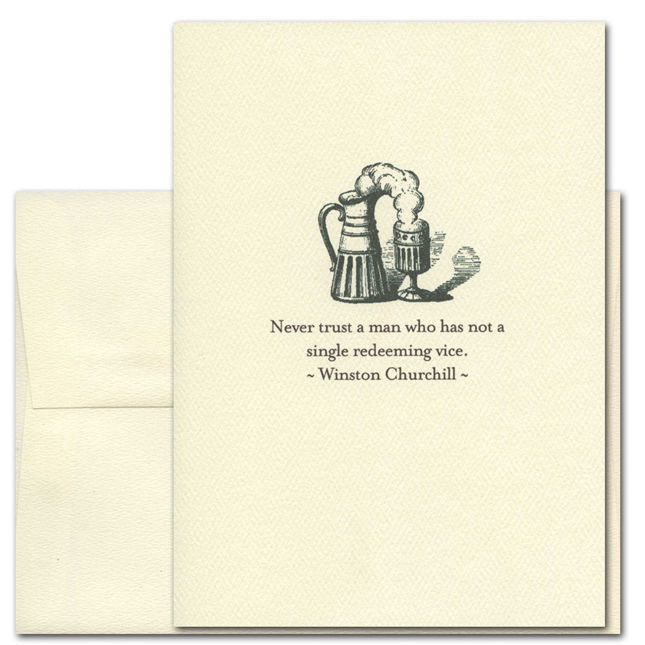 "Quotation Card ""Redeeming Vice: Churchill"" Cover shows old fashioned illustration of a pitcher and glass foaming with beer with a quote by Winston Churchill reading: ""Never trust a man who has not a single redeeming vice."""