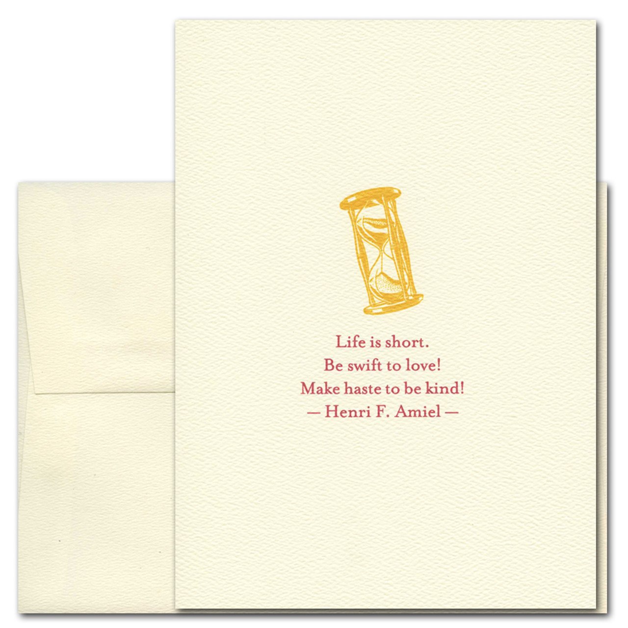 "Quotation Card ""Life is Short: Amiel"" Cover shows golden old fashioned style hourglass with a quote from Henri F. Amiel reading: ""Life is short. Be swift to love! Make haste to be kind!"""