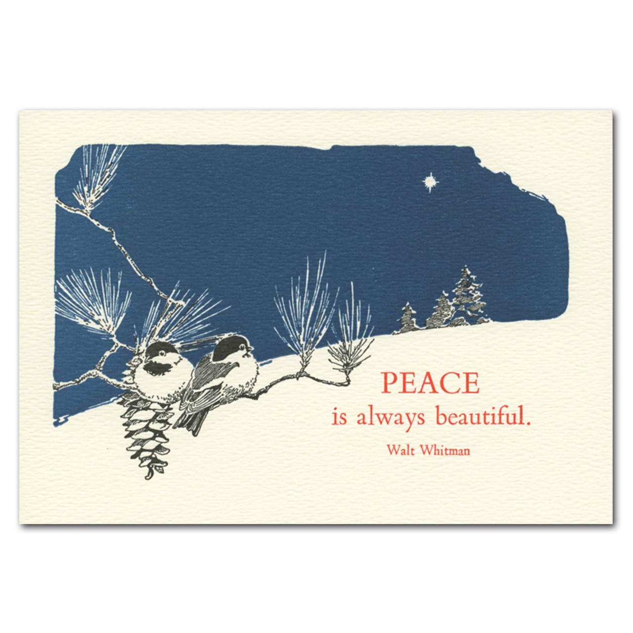 "Beautiful Peace Letterpress Holiday Card cover shows chickadees on a pine branch against a backdrop of a snowy night. Quotation reads, ""Peace is always beautiful - Walt Whitman"""