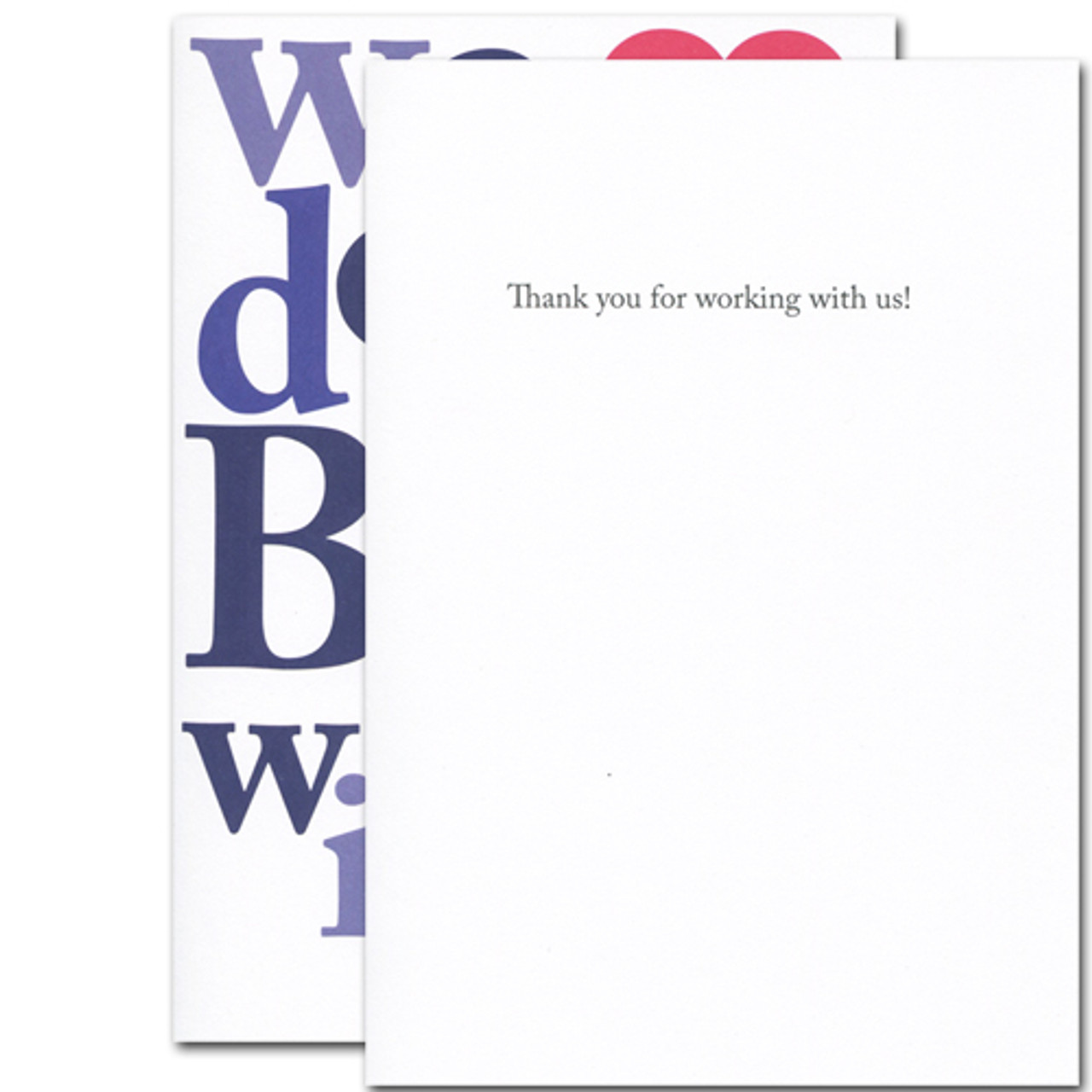 "Inside of the Big Appreciation Business Valentine  are the words ""thank you for working with us"".  There is plenty of white space to write a personalized business appreciation message."