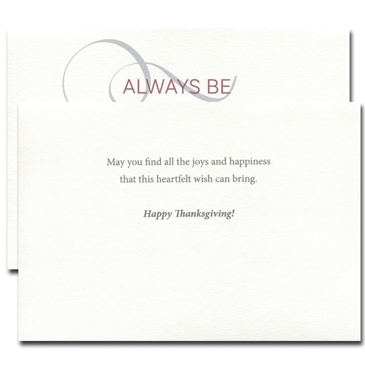 May you find all the joys and happiness that this heartfelt wish can bring. Happy Thanksgiving