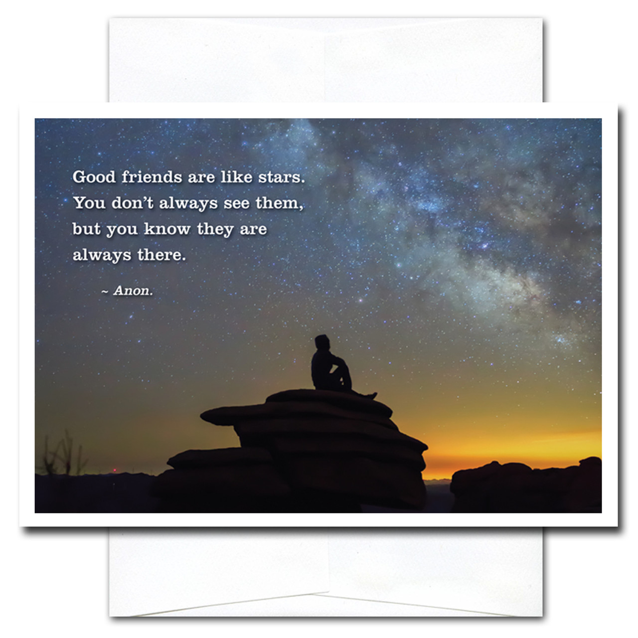 Like Stars New Year card features an individual looking up at a starry sky and the saying: Good friends are like stars. You don't always see them, but you know they are always there. -Anon.