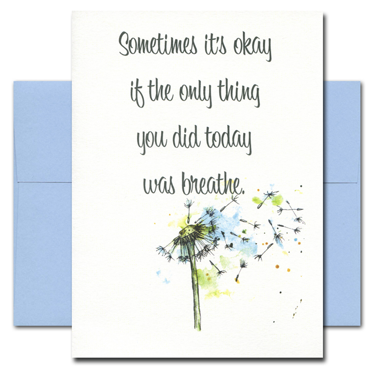 Thinking of You card has a watercolor painting of a small dandelion and the words:  Sometimes it's okay if the only thing you did today was breathe