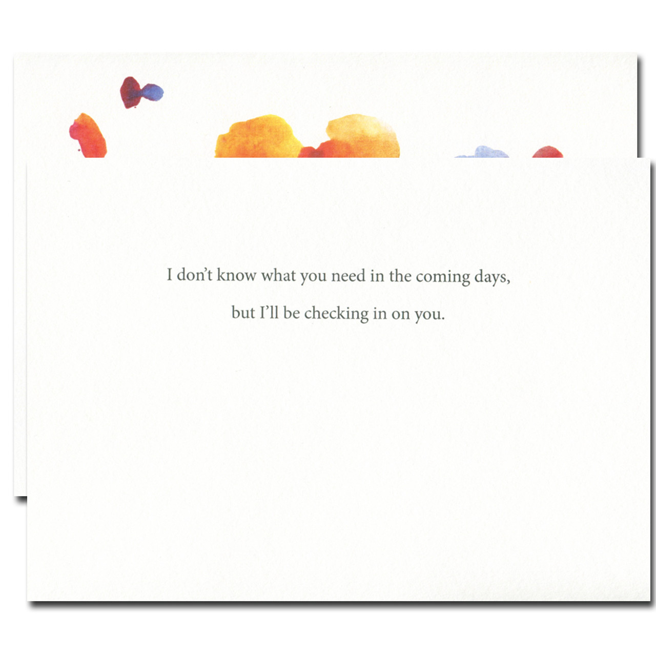 Inside of Thinking of You card reads:  I don't know what you need in the coming days, but I'll be checking in on you.