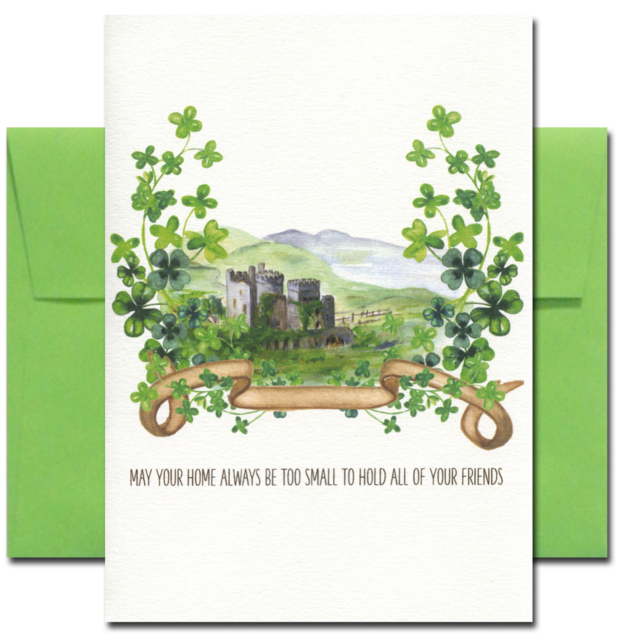 Saint Patrick's Day card shows a castle and the saying: May your home always be too small to hold all of your friends