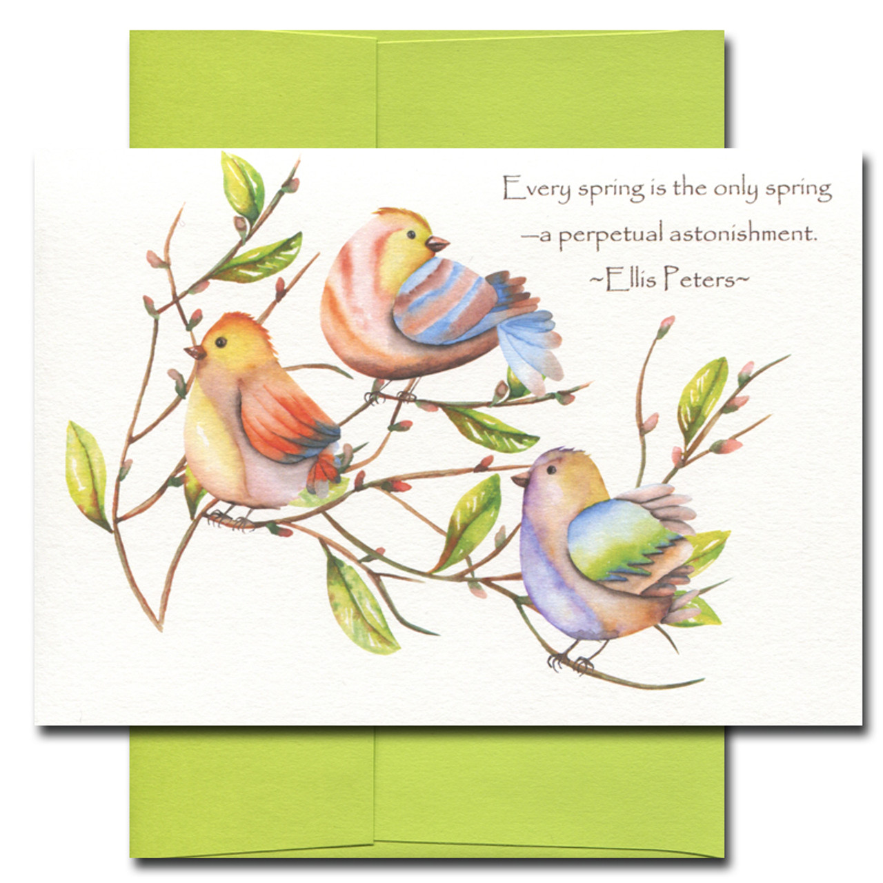 Astonishment card features three small birds on a springtime branch and the quote: Every spring is the only spring - a perpetual astonishment. -Ellis Peters