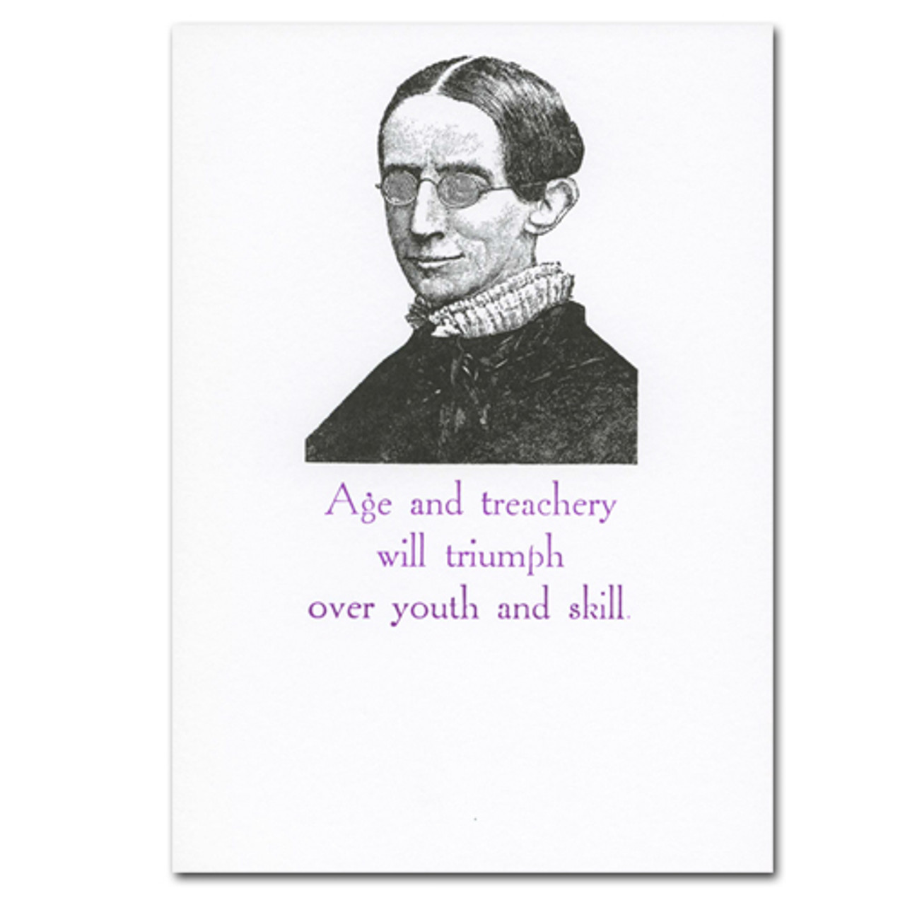 "Saturn Press Quotation Card  ""Treachery"" Cover shows antique letterpress illustration of old person wearing glasses with quote ""Age and treachery will triumph over youth and skill."""