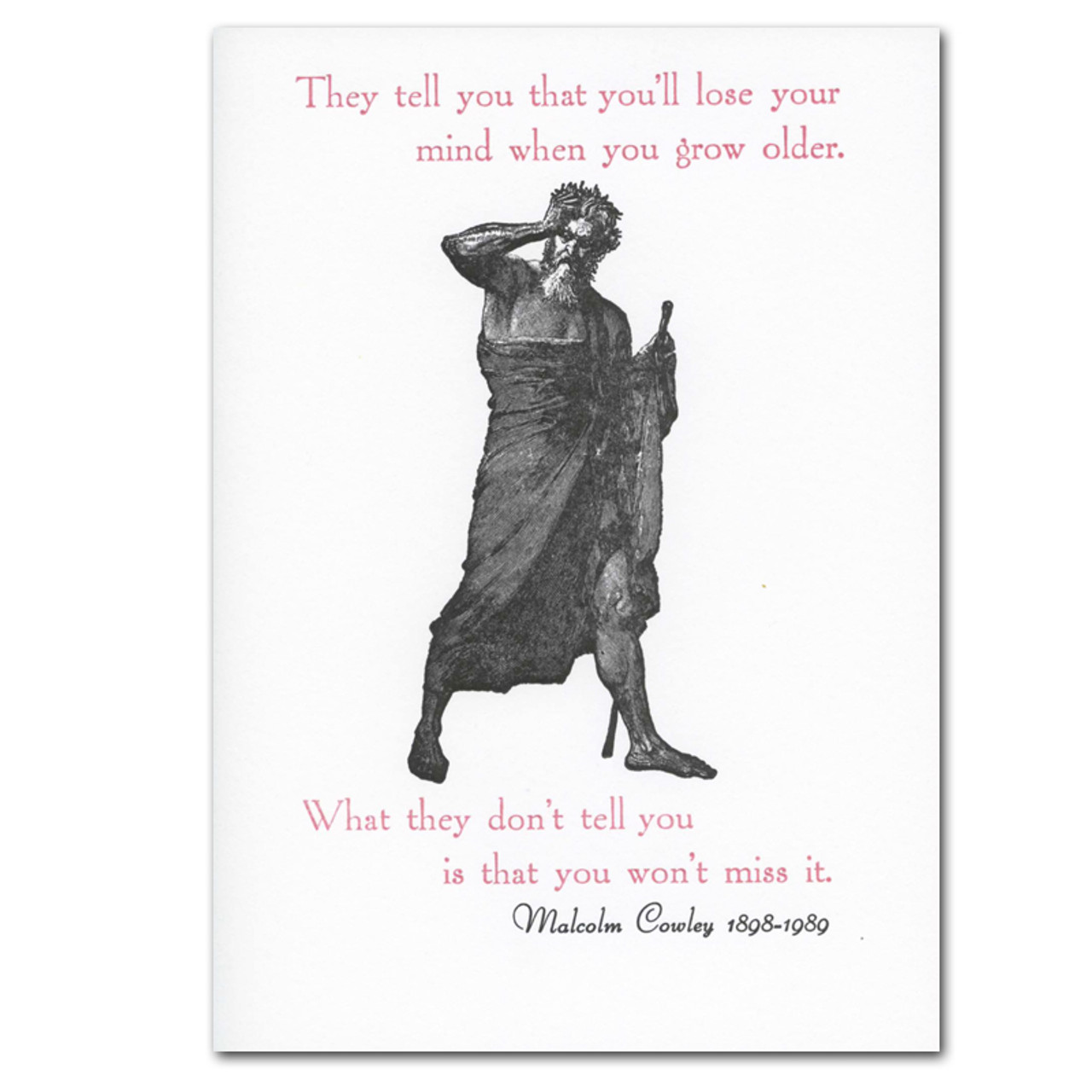 "Saturn Press Quotation Card ""Lose Your Mind: Cowley"" Cover shows vintage drawing of a man wearing a robe carrying a staff with a quote from Malcolm Cowley ""They tell you you'll lose your mind when you grow older. What they don't tell you is that you won't miss it."""