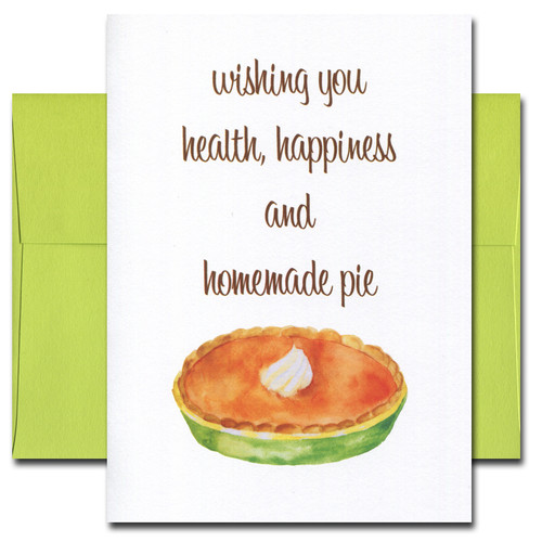 Homemade Pie Thanksgiving card features an illustration of a pumpkin pie and the words: Wishing you health, happiness and homemade pie