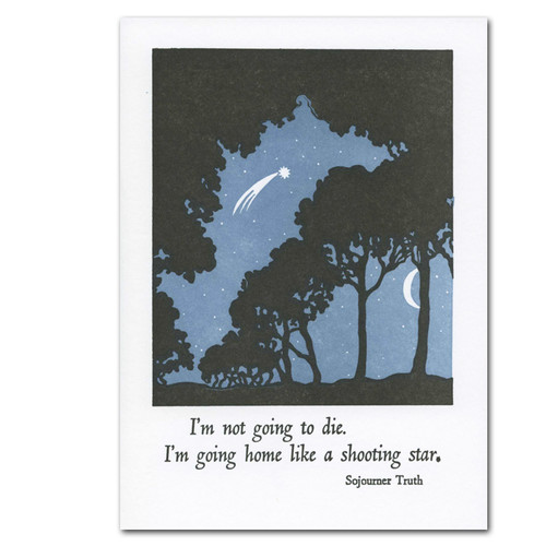 """Saturn Press Letterpress Sympathy Card- Going Home is a letterpress illustration typeset by hand on recycled paper of the night sky with a shooting star viewed through treetops with a Sojourner Truth quotation- """"I'm not going to die, I'm going home like a shooting star""""."""