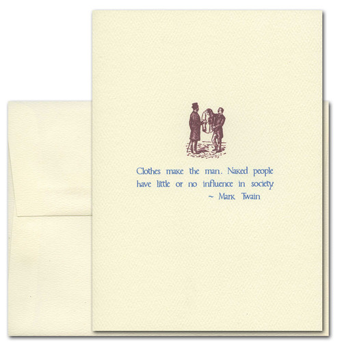 "Quotation Card ""Clothes Makes The Man: Twain"" Cover shows old fashioned drawing of two men holding up a jacket with a quote from Mark Twain reading ""Clothes make the man. Naked people have little or no influence on society."""