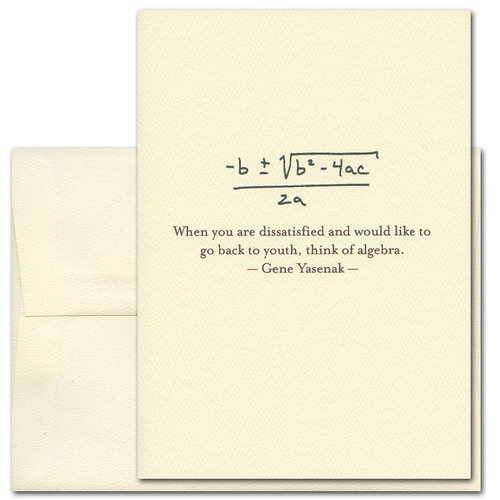 "Quotation Card ""Algebra: Yasenak"" Cover shows handwritten quadratic formula with a quote by Gene Yasenak that reads: ""When you are dissatisfied and would like to go back to youth, think of algebra."""