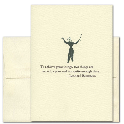 "Quotation Card ""Great Things: Bernstein"" Cover shows a vintage drawing of an orchestra conductor with a quote from Leonard Bernstein that reads: ""To achieve great things, two things are needed; a plan and not quite enough time."""