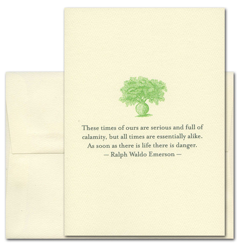 "Quotation Card ""These Times: Emerson"" Cover shows green vintage illustration of a tree with a quote by Ralph Waldo Emerson reading: ""These times of ours are serious and full of calamity, but all times are essentially alike. As soon as there is life there is danger."""