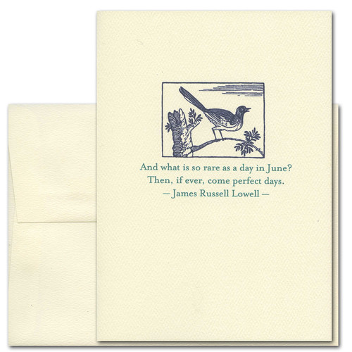 Cover of James Russell Lowell Quotation Spring  Greeting Card has an illustration of a bird on a branch above the words: And what is so rare as a day in June? Then, if ever, come perfect days.