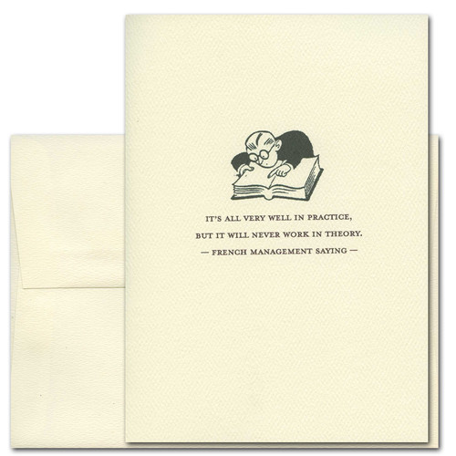 """Quotation Card """"In Theory: French Saying"""" Cover shows an old fashioned drawing of a man reading a book with a French management saying that reads: """"It's all very well in practice, but it will never work in theory."""""""