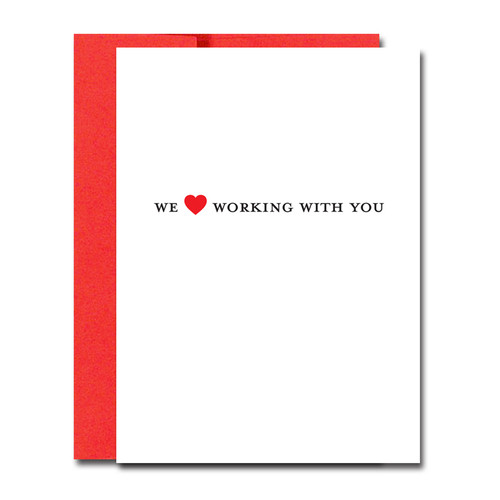 "Image of the Valentines Card -Love Working with You  with the words ""we (picture of a heart) working with you"