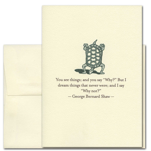 "Quotations Card ""Why Not: Shaw"" Cover shows vintage style Illustration of a turtle doing a handstand with a quote by George Bernard Shaw reading: ""You see things; and you say ""Why?"" But I dream things that never were; and I say ""Why Not?"""