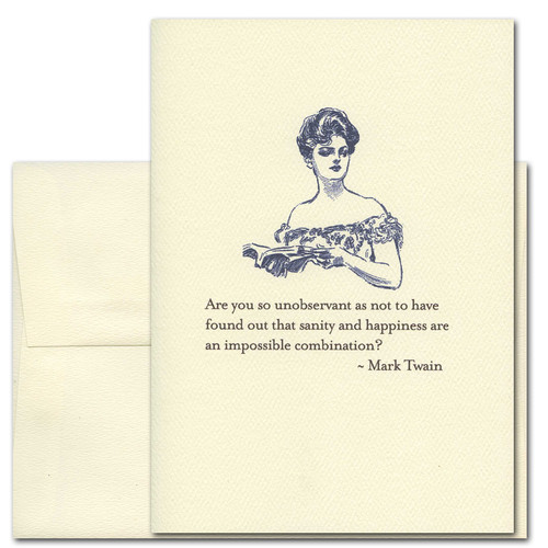 "Quotation Card ""Impossible Combination: Twain"" Cover shows vintage illustration of a woman holding a book. Quote by Mark Twain reads: ""Are you so unobservant as not to have found out that sanity and happiness are an impossible combination?"""