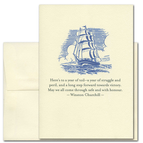 "Quotation Card ""Year of Toil: Churchill"" Cover Shows a vintage style illustration of a sail boat on a rough sea with a quote by Winston Churchill that reads: ""Here's to a year of toil - a year of struggle and peril, and a long step forward towards victory. May we all come through safe and with honour."""