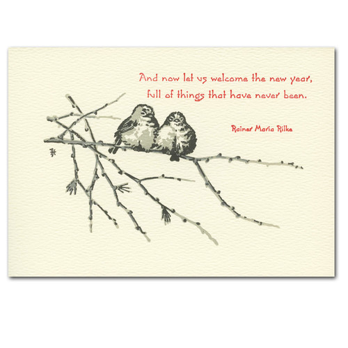 "Juncos Birds New Years Card Cover shows two juncos on a winter branch with the quote, ""And now let us welcome the new year, full of things that have never been. - Rainer Maria Rilke"""