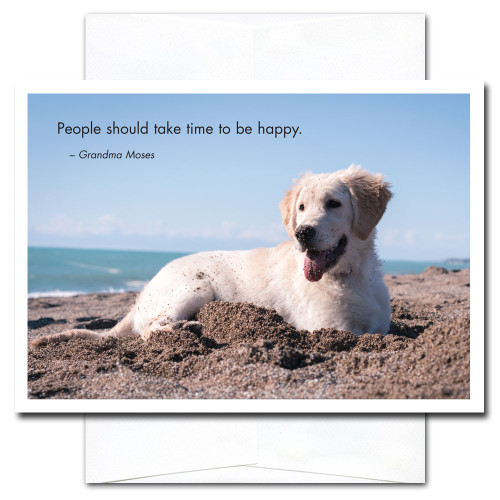 New Year Card - Take Time cover shows photo of  happy retriever in the sand on a beach along  with the quote: People should take time to be happy. -Grandma Moses