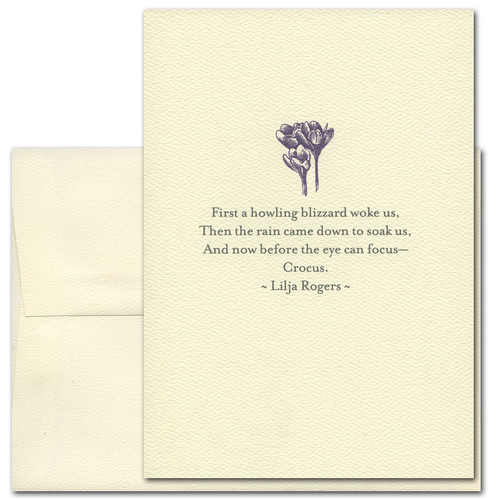 Lilja Rogers Quotation Spring Greeting Card.  Cover has an illustration of a crocus above the words: First a howling blizzard work us.  Then the rain came down to soak us. and now before the eye can focus- crocus.  Lilja Rogers