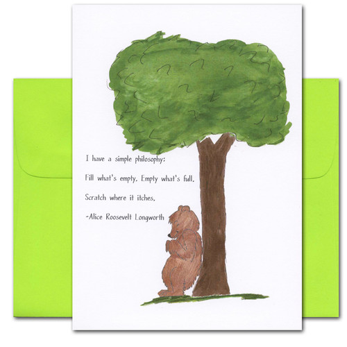 Quotation Card Simple Philosophy: Longworth Cover shows a drawing of a bear scratching her back against a tree with a quote from Alice Roosevelt Longworth that reads: I have a simple philosophy. Fill what's empty. Empty what's full. Scratch where it itches.
