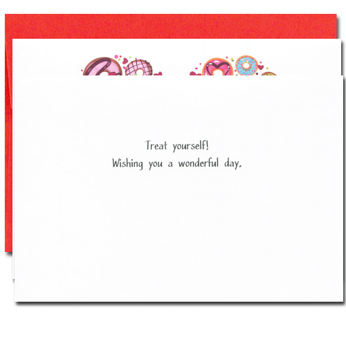 Valentine Card Donuts: inside reads: Treat yourself! Wishing you a wonderful day.
