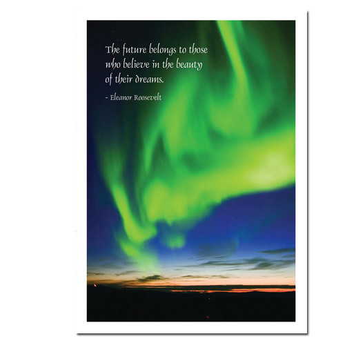 "Congratulations Card - Aurora Verde - Cover photo shows a bright green Aurora Borealis and the Eleanor Roosevelt Quote, ""The Future Belongs to those who believe in the beauty of their dreams"""