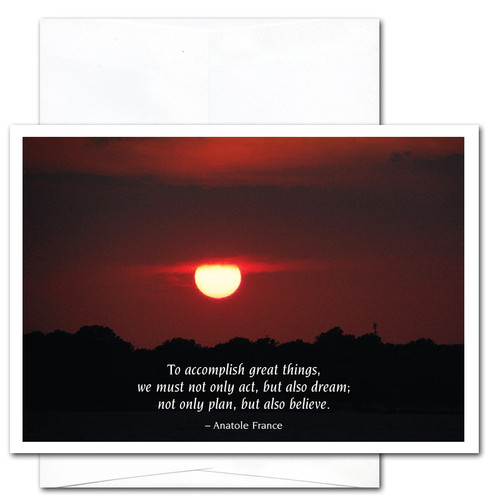 "Congratulations Card- Great Things cover shows photo of sunset in deep reds with the Anatole France quote ""To accomplish great things we must not only act, but also dream; not only plan but also believe"""