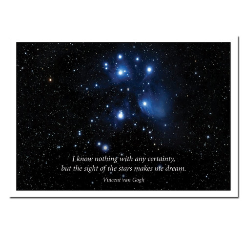"Quotation Card-Sight of the Stars. Cover has Vincent Van Gogh quotation "" I know nothing of any certainty, but the sight of the stars make me dream"""